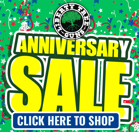 Liberty Tree Guns, Anniversary Sale (Protect, Hunt, Compete) Sale. Going On Now. Click here to see all.